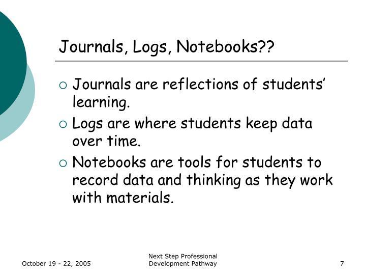 Journals, Logs, Notebooks??