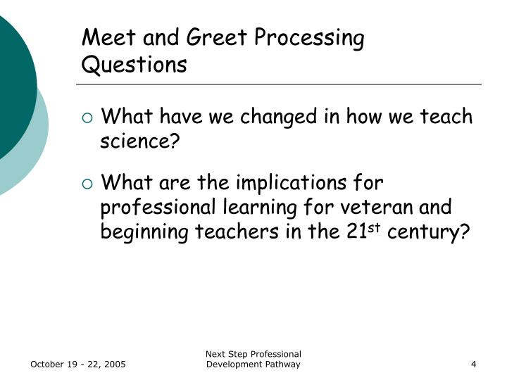 Meet and Greet Processing Questions