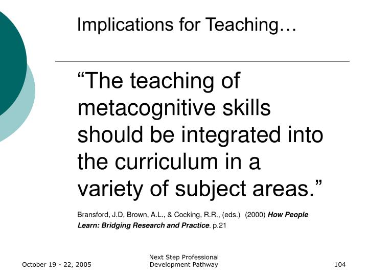 Implications for Teaching…