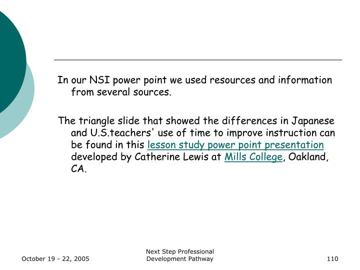 In our NSI power point we used resources and information from several sources.