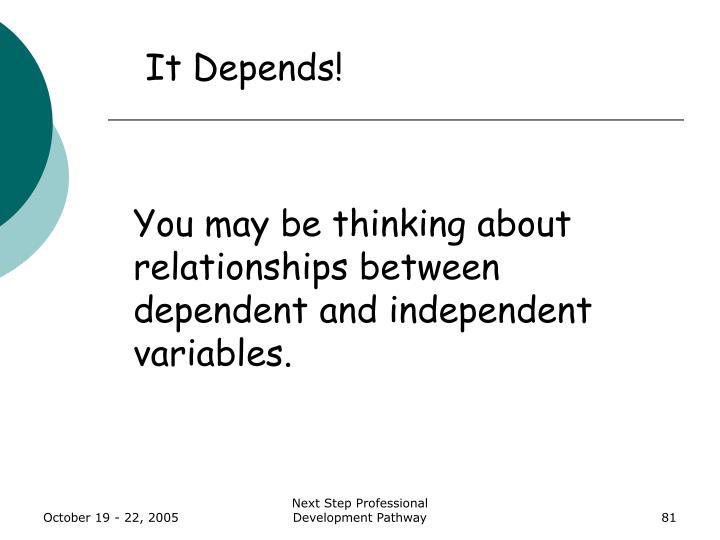 It Depends!