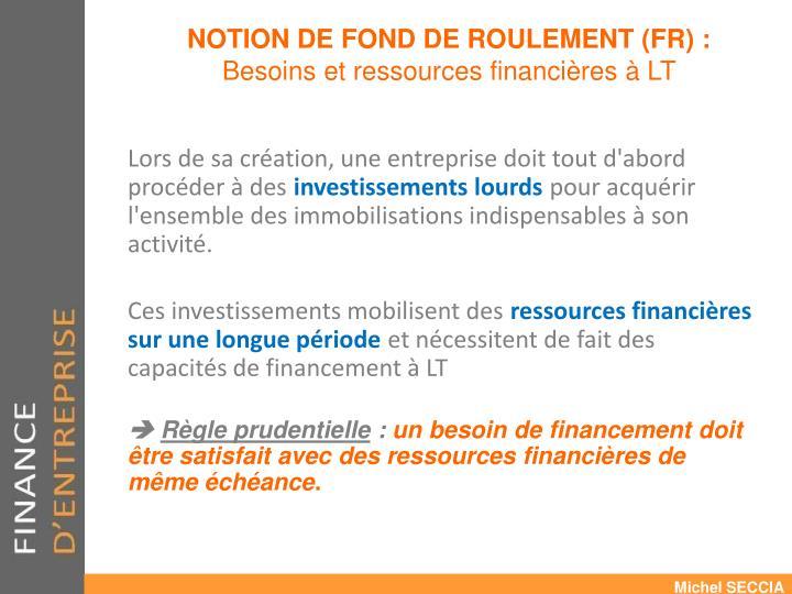NOTION DE FOND DE ROULEMENT (FR) :
