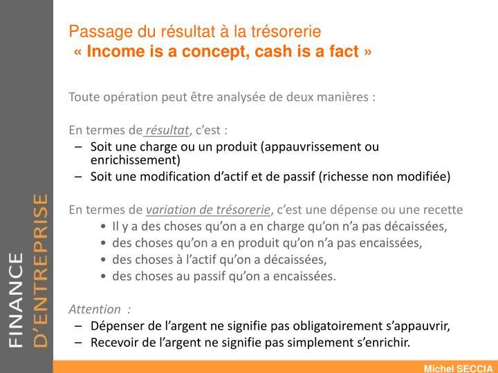 Passage du r sultat la tr sorerie income is a concept cash is a fact