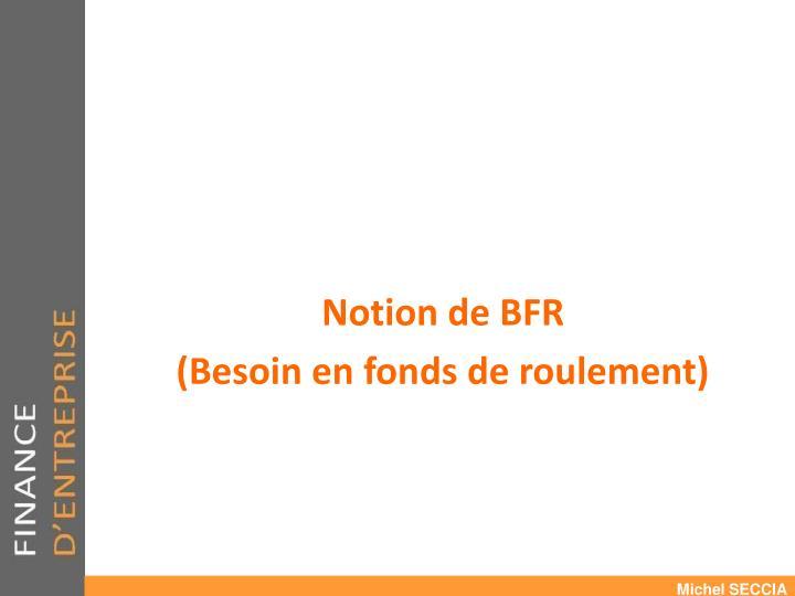 Notion de BFR