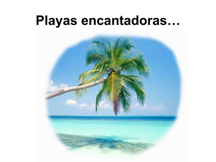 Playas encantadoras…