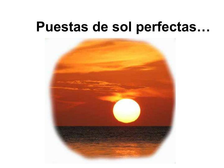 Puestas de sol perfectas…