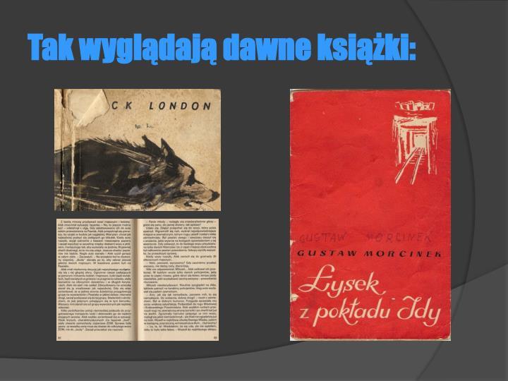 Tak wyglądają dawne książki: