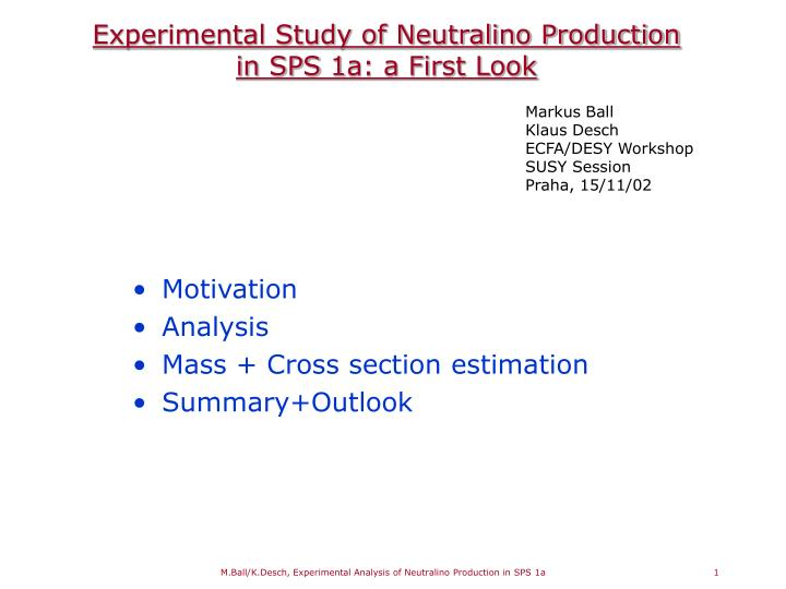 Experimental study of neutralino production in sps 1a a first look