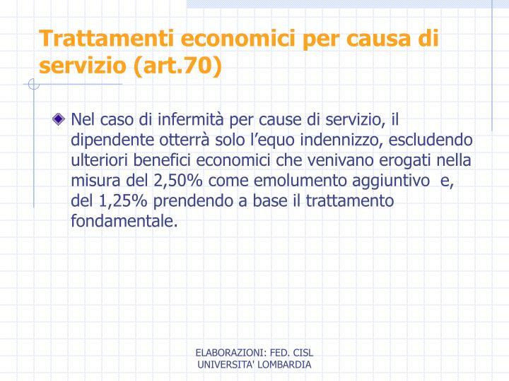 Trattamenti economici per causa di servizio (art.70)