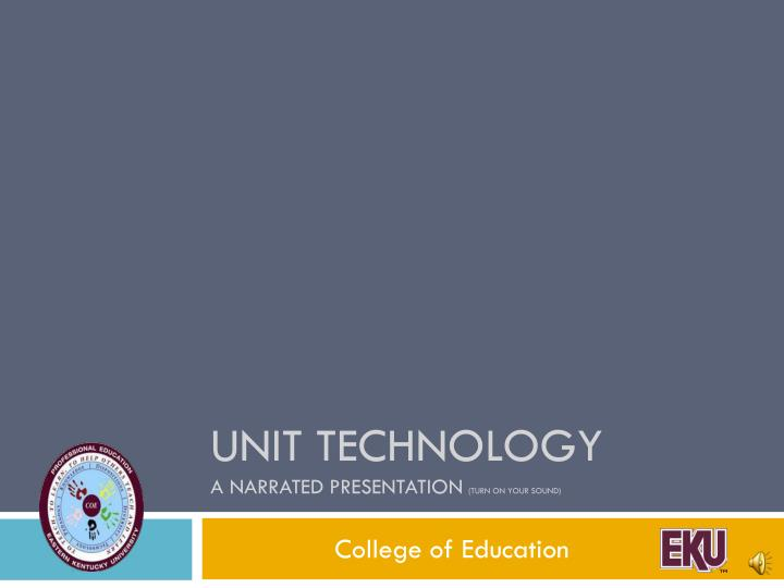 unit technology a narrated presentation turn on your sound n.