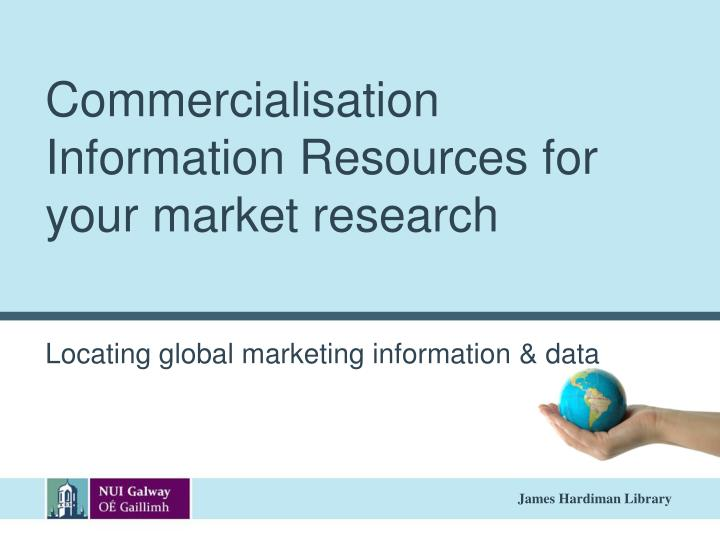 commercialisation information resources for your market research n.