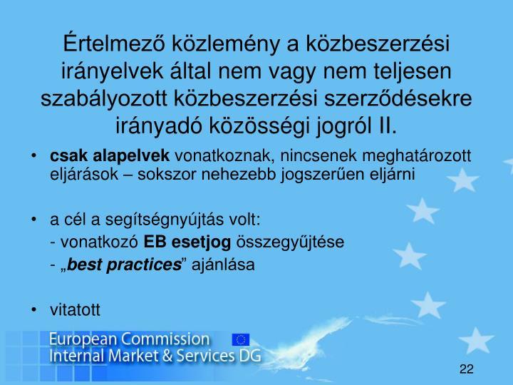 Értelmező közlemény a közbeszerzési irányelvek által nem vagy nem teljesen szabályozott közbeszerzési szerződésekre irányadó közösségi jogról II.