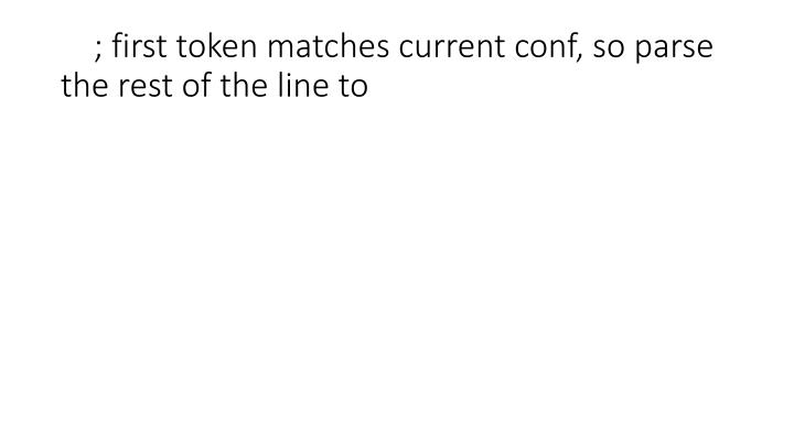 ; first token matches current conf, so parse the rest of the line to