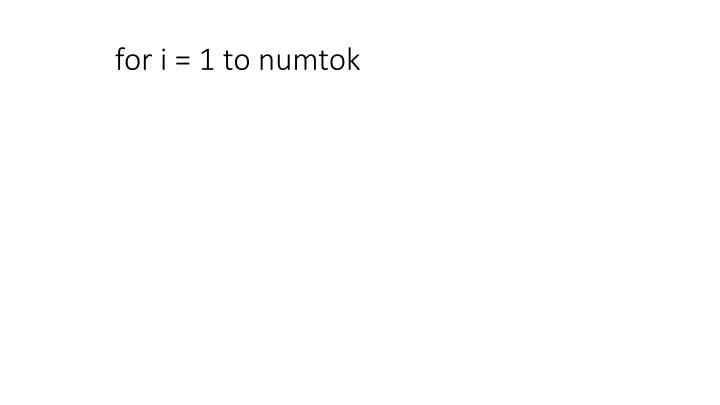 for i = 1 to numtok