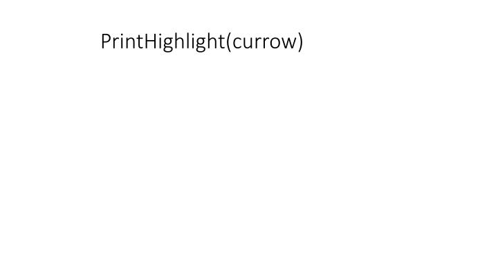 PrintHighlight(currow)
