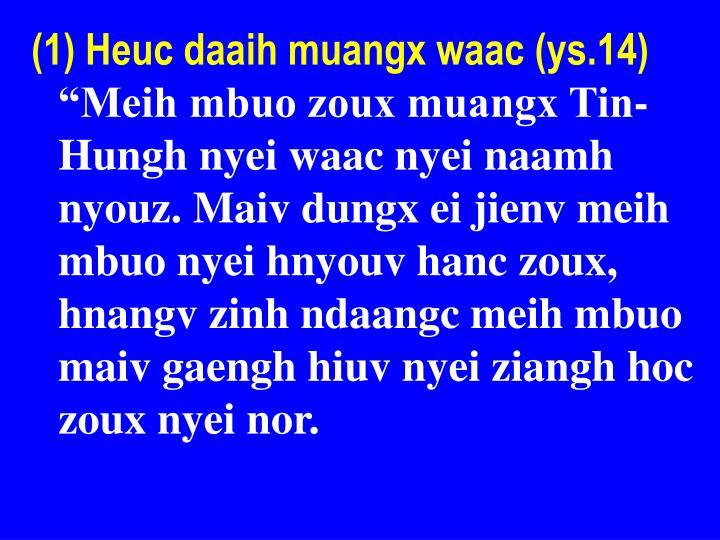 (1) Heuc daaih muangx waac (ys.14)