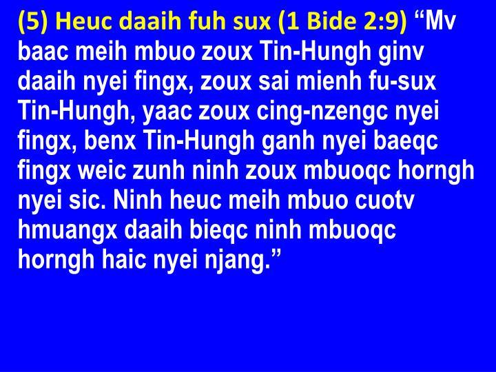 (5) Heuc daaih fuh sux (1 Bide 2:9)