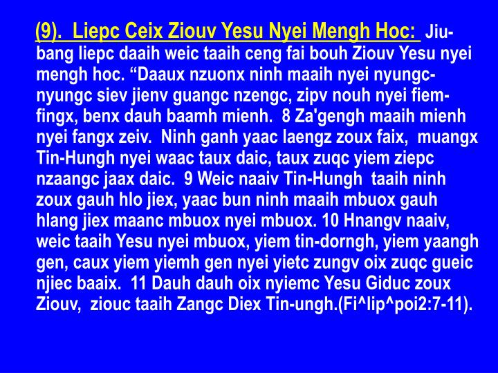 (9).  Liepc Ceix Ziouv Yesu Nyei Mengh Hoc: