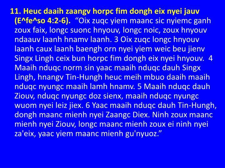 11. Heuc daaih zaangv horpc fim dongh eix nyei jauv (E^fe^so 4:2-6).