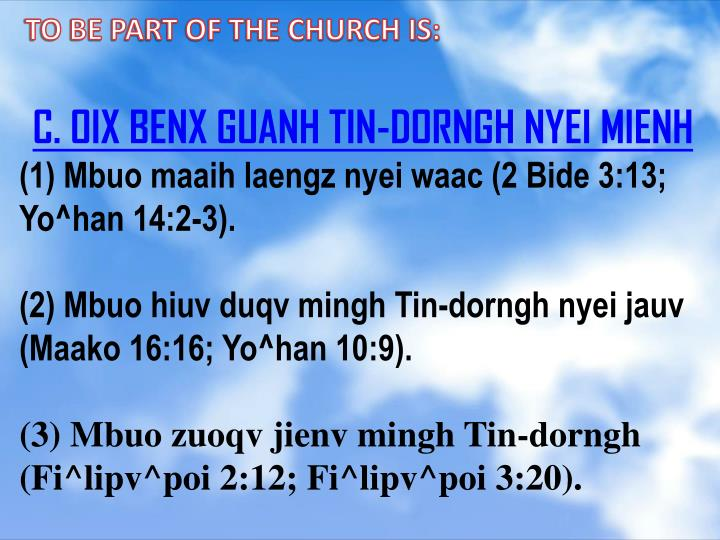 TO BE PART OF THE CHURCH IS: