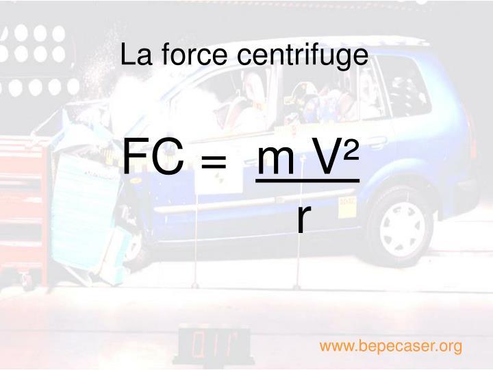 La force centrifuge