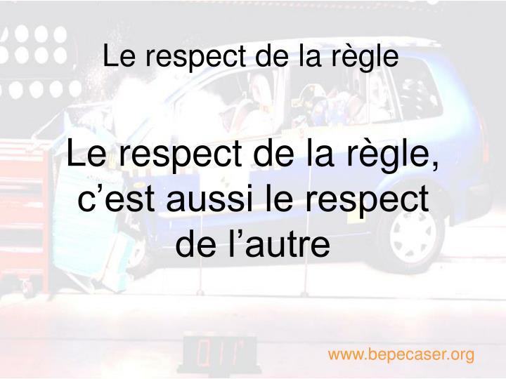 Le respect de la règle