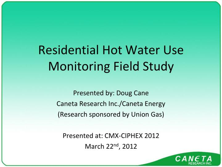residential hot water use monitoring field study n.