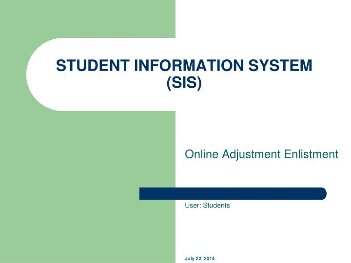 PPT - STUDENT INFORMATION SYSTEM (SIS) PowerPoint