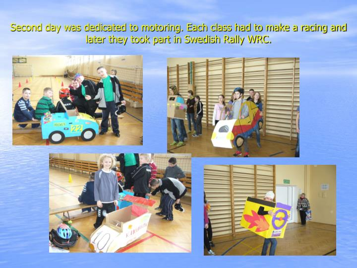 Second day was dedicated to motoring. Each class had to make a racing and later they took part in Swedish Rally WRC.