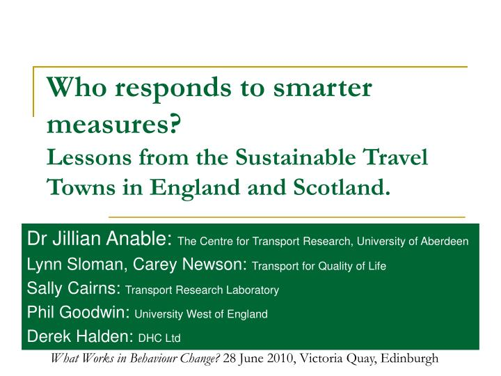 who responds to smarter measures lessons from the sustainable travel towns in england and scotland n.