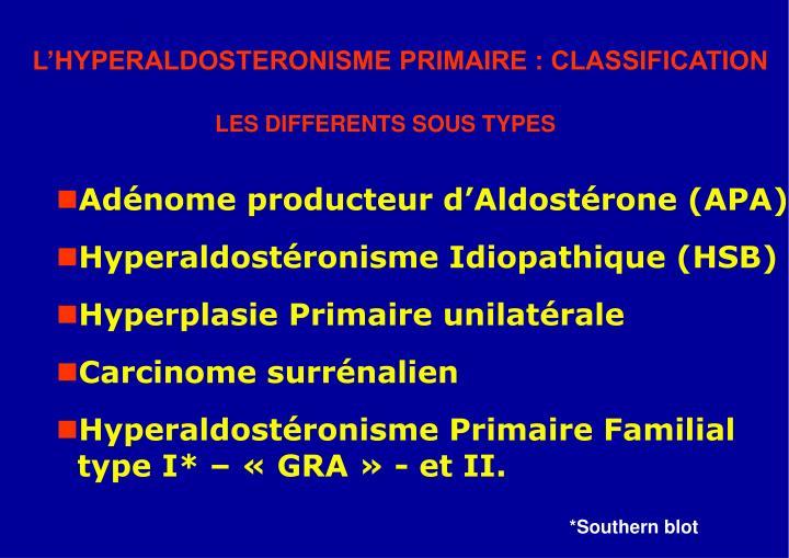 L'HYPERALDOSTERONISME PRIMAIRE : CLASSIFICATION