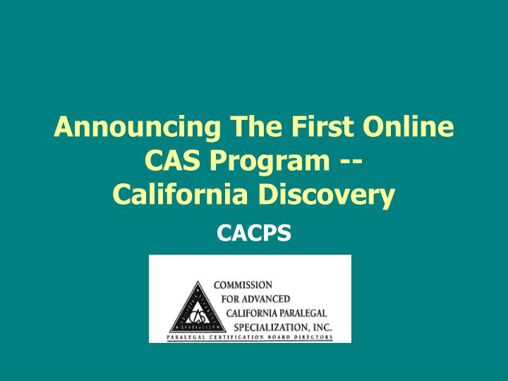 announcing the first online cas program california discovery n.