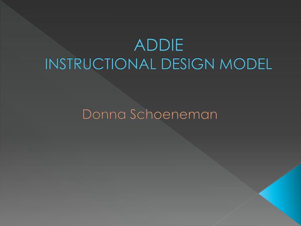 Ppt Addie Instructional Design Model Powerpoint Presentation Free Download Id 5038044