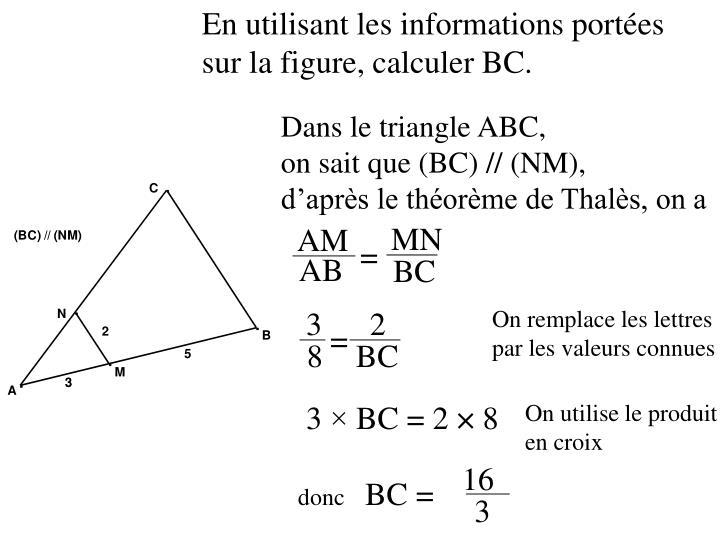 En utilisant les informations portées                            sur la figure, calculer BC.