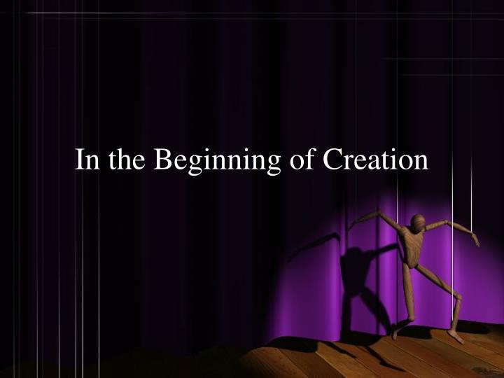 in the beginning of creation n.