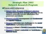 strategic plan 2005 network research program