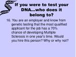 if you were to test your dna who does it belong to1