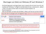 bertragen von mails von widnows xp nach windows 7
