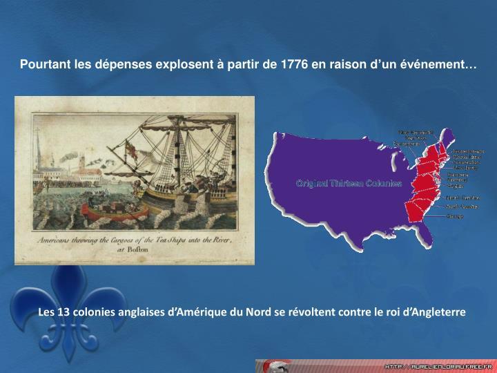 Pourtant les dépenses explosent à partir de 1776 en raison d