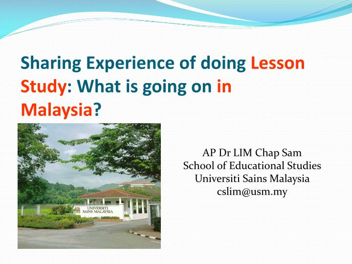 sharing experience of doing l esson s tudy what is going on in malaysia n.