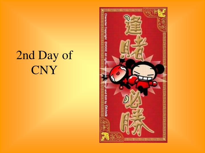 2nd Day of CNY