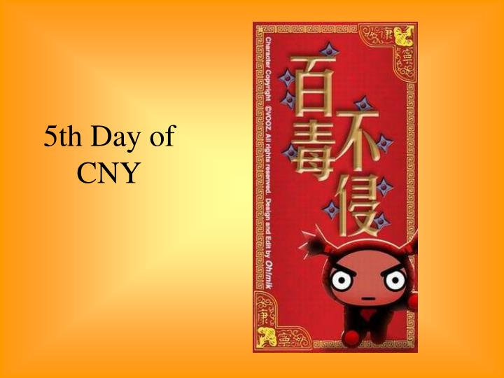 5th Day of CNY
