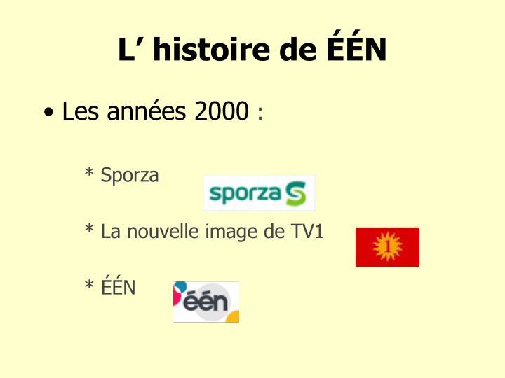 L' histoire de ÉÉN