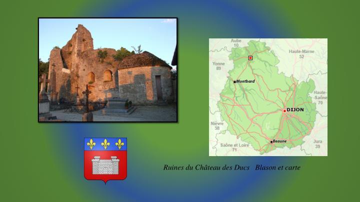 Ruines du Château des Ducs   Blason et carte