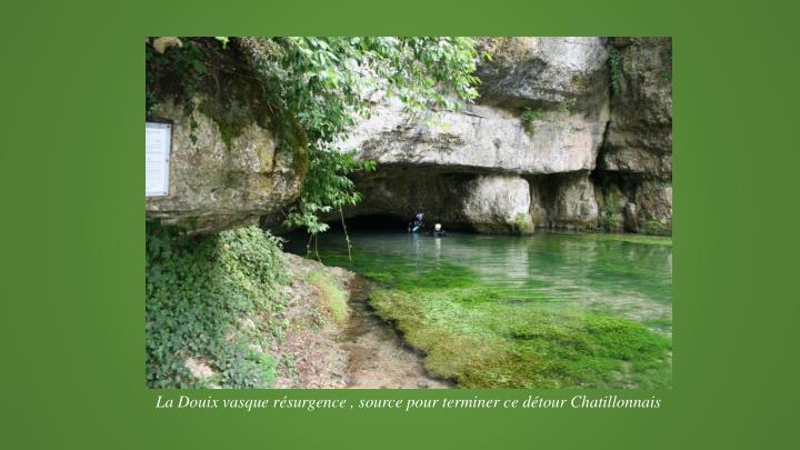 La Douix vasque résurgence , source pour terminer ce détour Chatillonnais