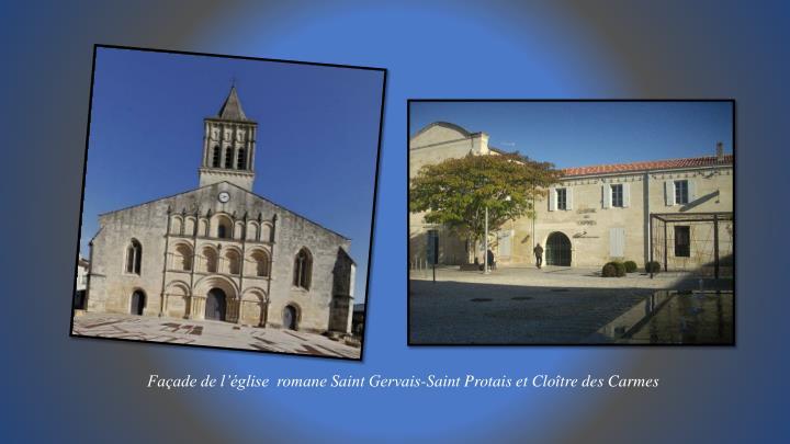 Façade de l'église  romane Saint Gervais-Saint Protais et Cloître des Carmes