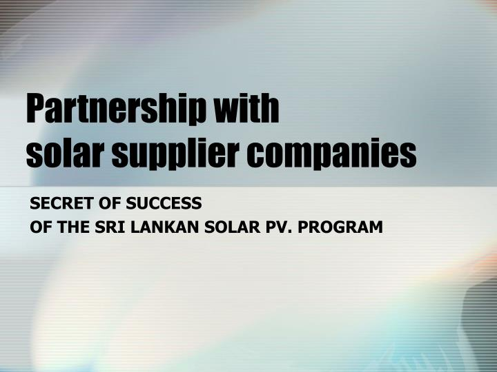 PPT - Partnership with solar supplier companies PowerPoint