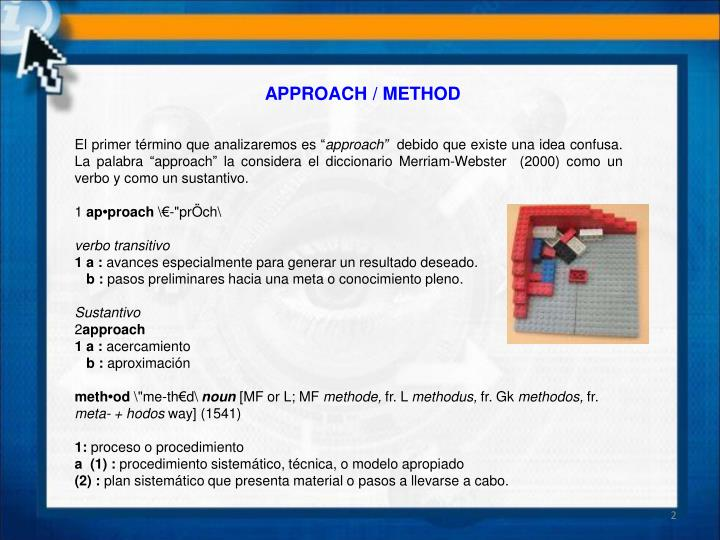 APPROACH / METHOD