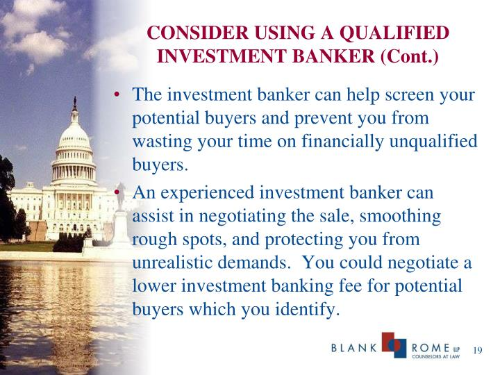 CONSIDER USING A QUALIFIED INVESTMENT BANKER (Cont.)