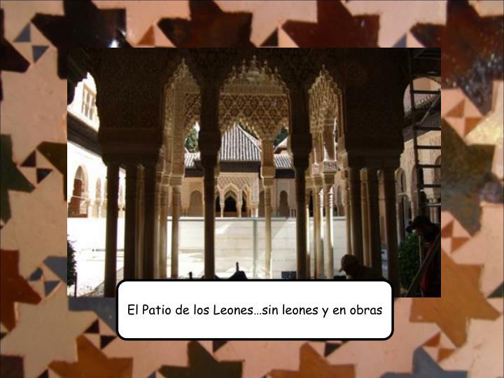El Patio de los Leones…sin leones y en obras